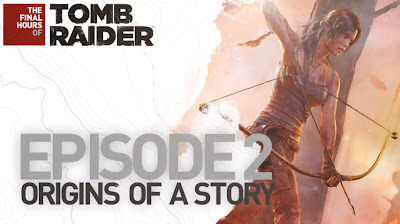 The Final Hours Of Tomb Raider: Episode 2 - We Know Gamers
