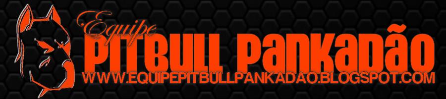 equipe PitBull Pankadão