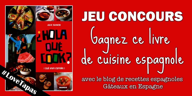 G teaux en espagne jeu concours gagnez un livre de cuisine for Jeu concours cuisine