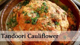 Tandoori Gobi – Baked Cauliflower Recipe By Annuradha Toshniwal