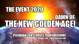 MICHAEL LOVE: 💛 ** DAS EVENT 2020 - ANBRUCH DES NEUEN GOLDENEN ZEITALTERS! ** 💛 12.07.2020