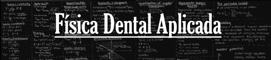 Física Dental Aplicada