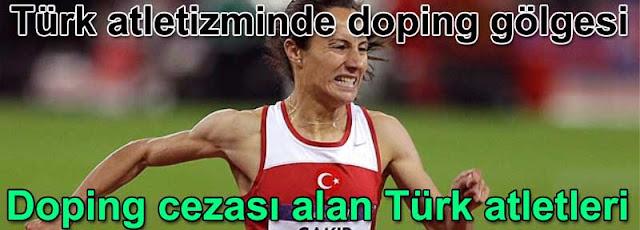 Turk atletizminde doping golgesi Doping cezası alan Turk atletleri