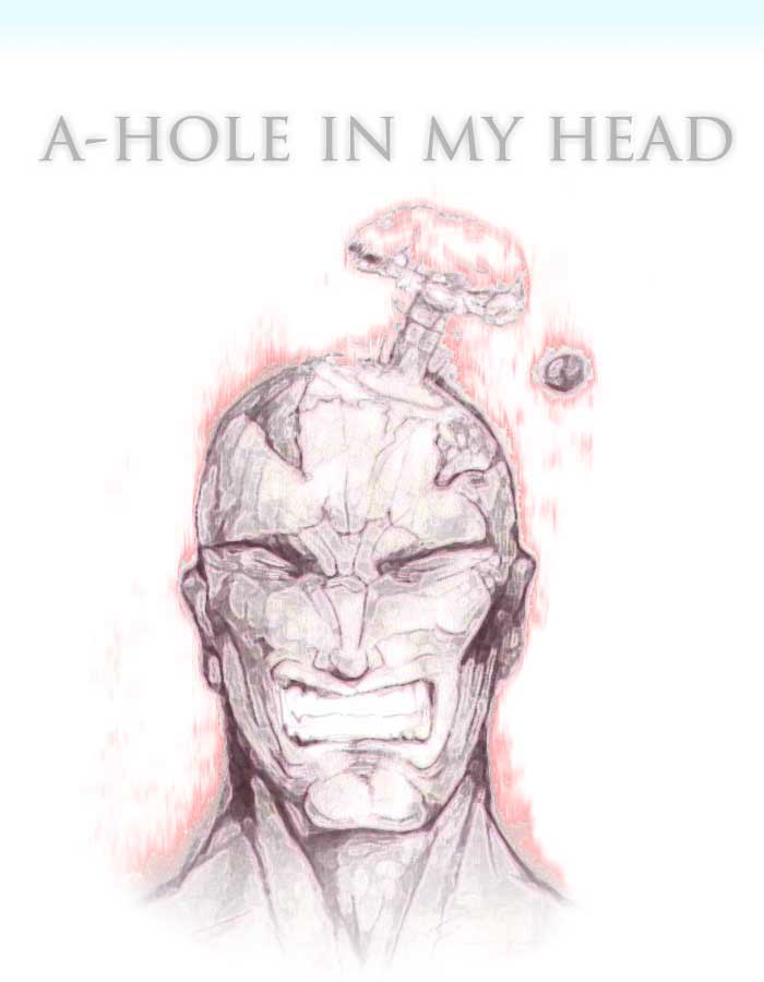 A-HOLE IN MY HEAD