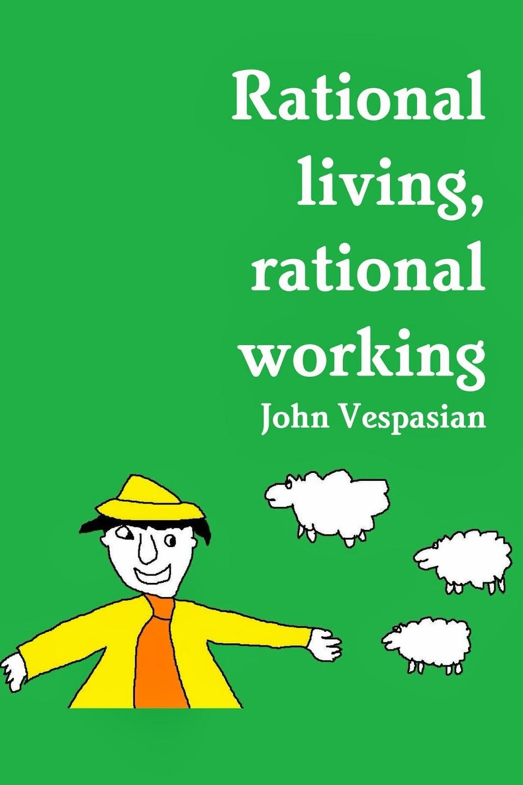 Rational living, rational working