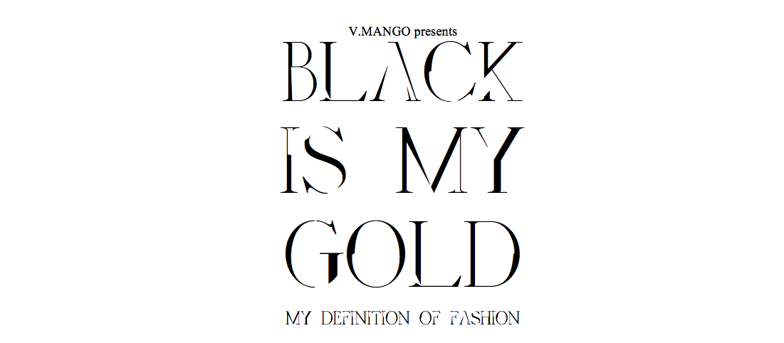 Black is my Gold : My Definition of Fashion