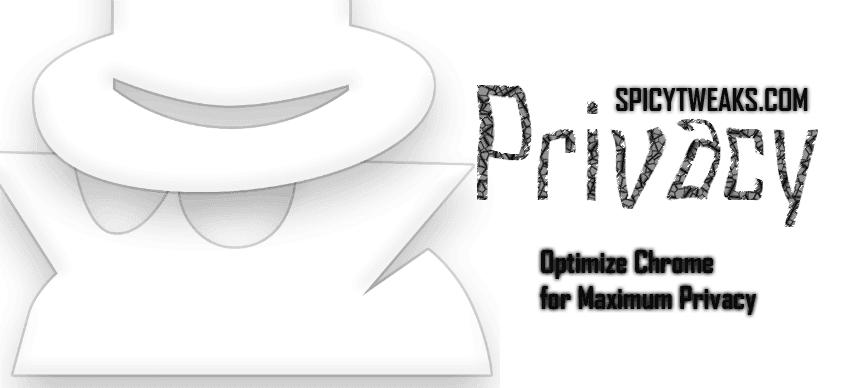 Optimize Google Chrome for Maximum Privacy