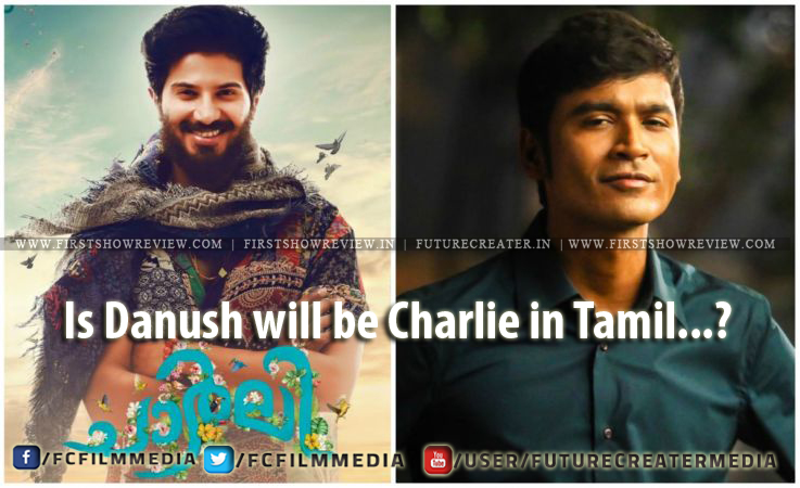 Is Dhanush will be 'Charlie' In Tamil