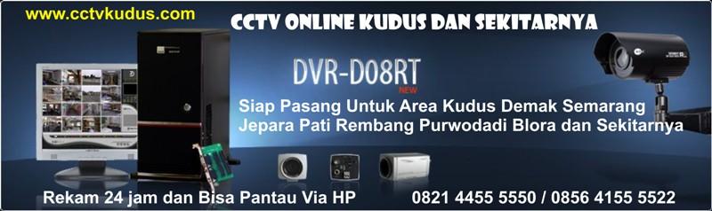 CCTV Online KUDUS, DEMAK, JEPARA, PATI, PURWODADI,REMBANG 0856 4155 5522