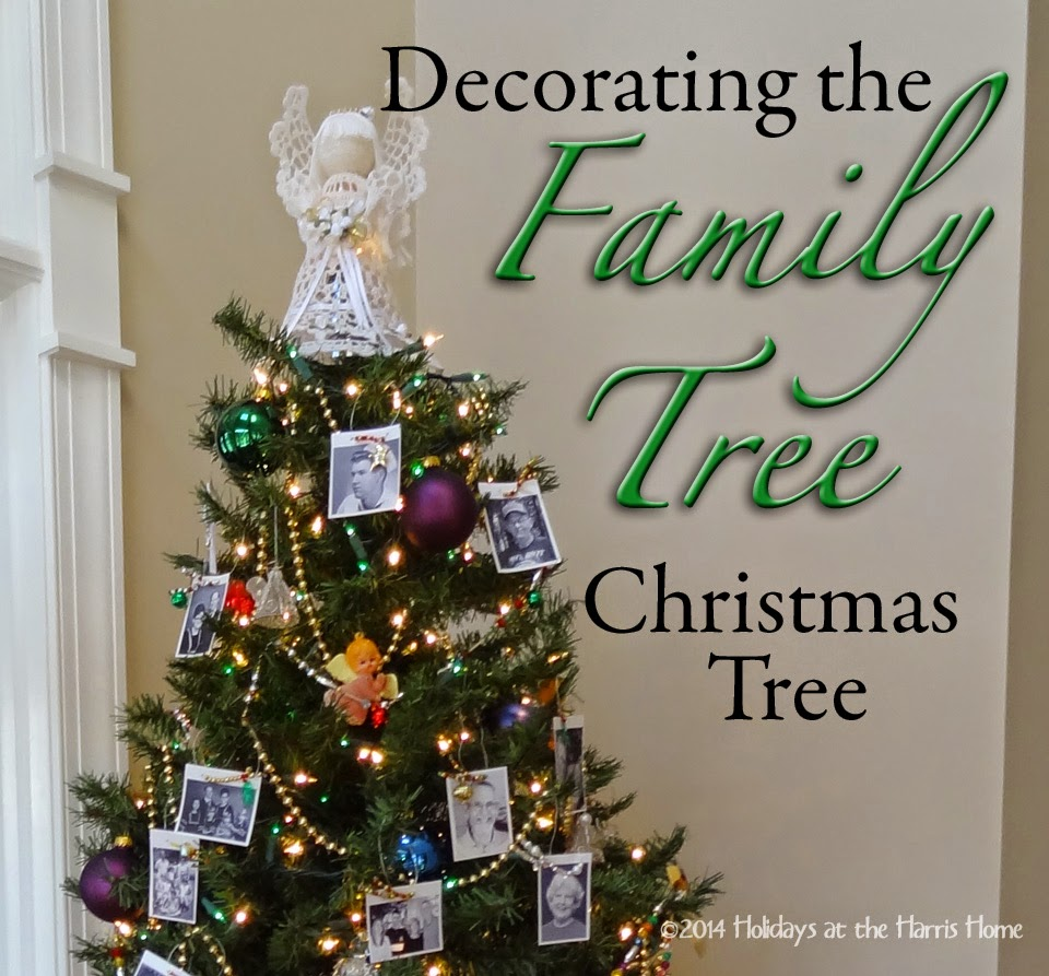 Holidays At The Harris Home Decorating The Family Tree