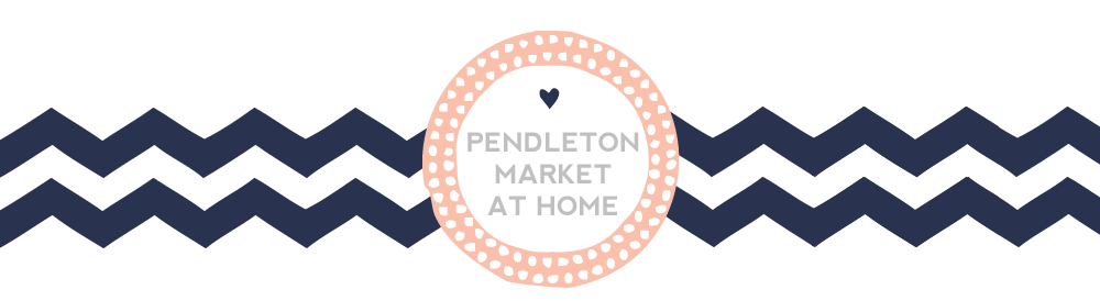 Pendleton Market at Home.