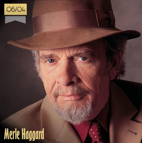 6 de abril | Merle Haggard - @merlehaggard | Info + vídeos
