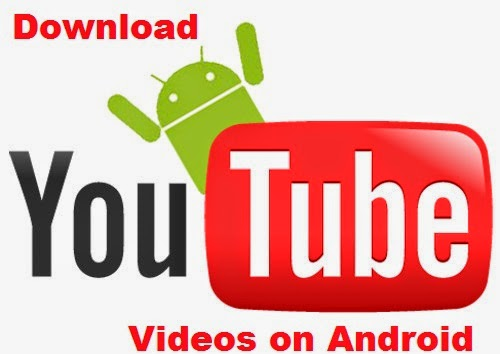 download youtube videos for android