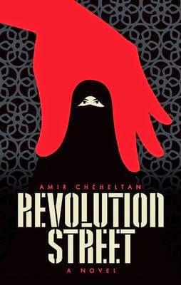Revolution Street (Hardback) by Amir Cheheltan, Paul Sprachman