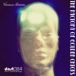 Various Artists - The Factory Of Golden Chicks, DAST Netlabel