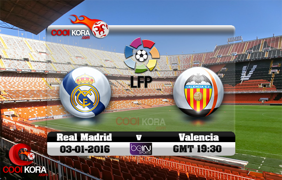 مشاهدة مباراة فالنسيا وريال مدريد اليوم 3-1-2016 في الدوري الأسباني