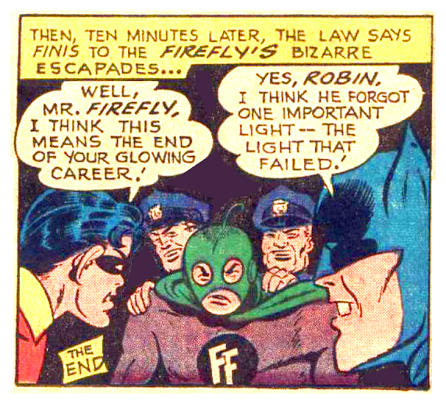 """Looks like it's """"lights out"""" for you, Mr. Firefly!  You must be a really """"dim bulb"""" to think you could defeat Batman!"""