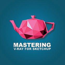 Click aqui e vá para página do Mastering V-Ray for SketchUp.
