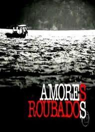 Assistir Amores Roubados 1 Temporada Dublado e Legendado