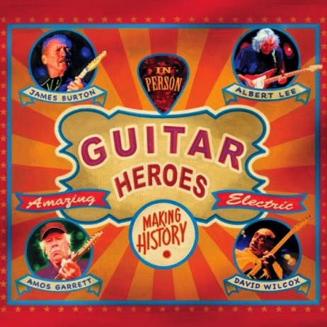 Guitar Heroes James Burton, Albert Lee, Amos Garrett, and David Wilcox
