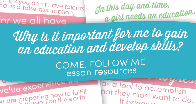 """Why is it important for me to gain an education and develop skills?"" Come Follow Me Lesson Resources"