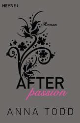 http://www.amazon.de/After-passion-AFTER-1-Roman/dp/3453491165/ref=sr_1_1?ie=UTF8&qid=1428557475&sr=8-1&keywords=after+passion