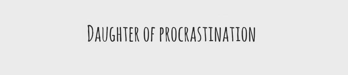 Daughter of Procrastination