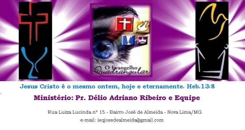 Igreja do Evangelho Quadrangular - Pr Délio Adriano Ribeiro e Equipe