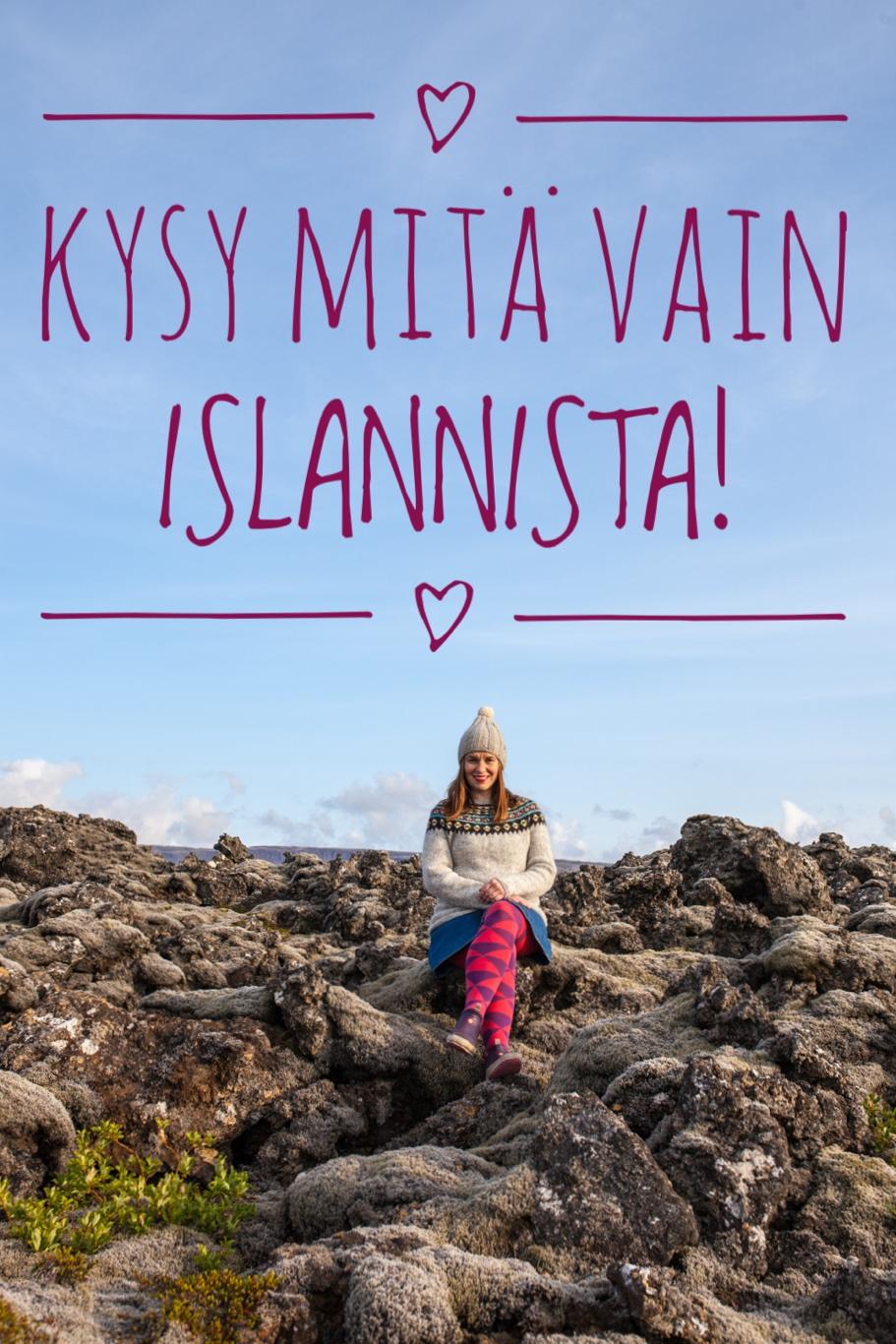 KYSY ISLANNISTA TÄÄLLÄ