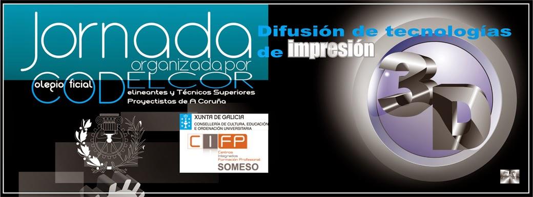 JORNADA @CODELCOR DE DIFUSIÓN DE TECNOLOGÍAS DE IMPRESIÓN 3D #I3D #Coruña