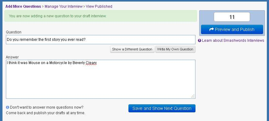 Smashwords Interviews Helps Readers Learn The Story Behind The Author.  Simply Answer Our Questions,or Create Your Own Questions. Then Publish And  Share!