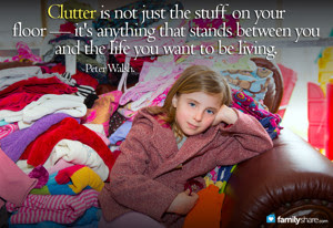 Clutter is not just the stuff on your floor -- it's anything that stands between you and the life you want to be living :: OrganizingMadeFun.com