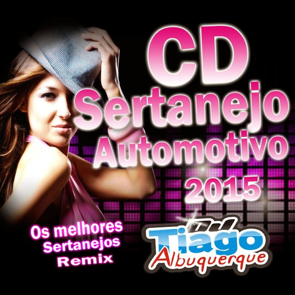 CD Sertanejo Automotivo - DJ Tiago Albuquerque