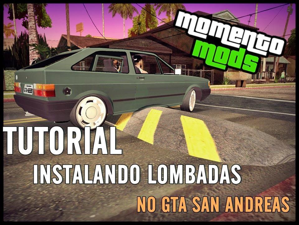 Tutorial - Instalando Lombadas No GTA San Andreas