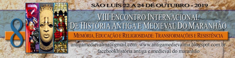 VIII Encontro Internacional de História Antiga e Medieval do Maranhão