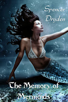 <i>THE MEMORY OF MERMAIDS</i><br>By Spencer Dryden