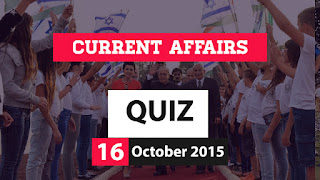 Current Affairs Quiz 16 October 2015