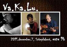 2011 - 1. Va.Ka.Lu. előadás