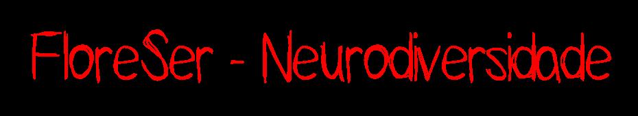 FloreSer - Neurodiversidade