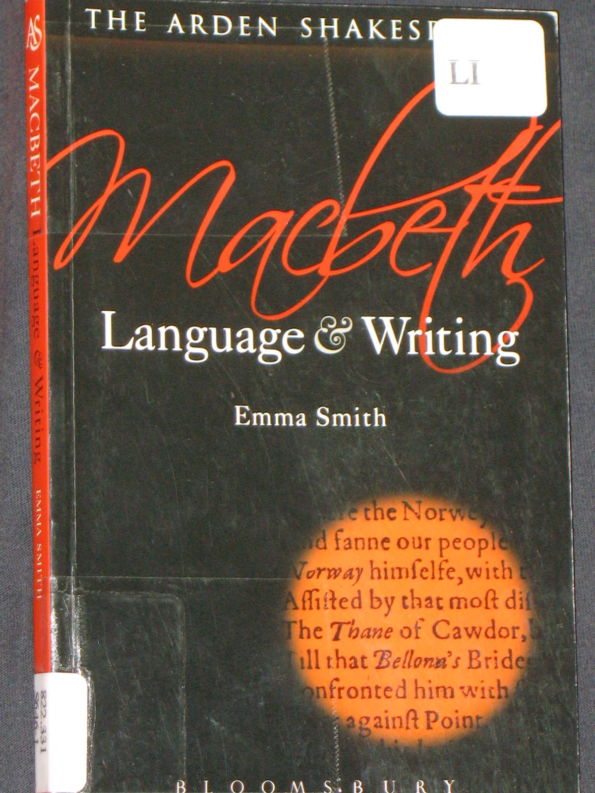 mostly shakespeare but also some occasional nonsense macbeth language and writing by emma smith this volume is aimed at students and focuses on the language of the play regarding the belief that