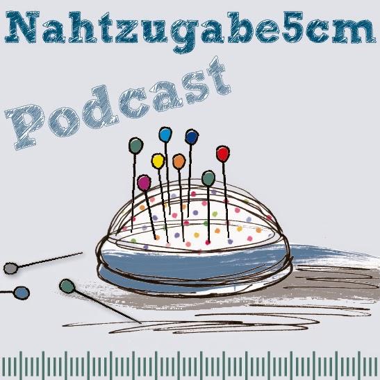 Ich höre gern den Podcast von Nahtzugabe 5 cm