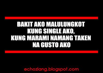 Bakit ako malulungkot kung single ako kung marami namang taken na gusto ako