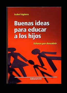 BUENAS IDEAS PARA EDUCAR A LOS HIJOS