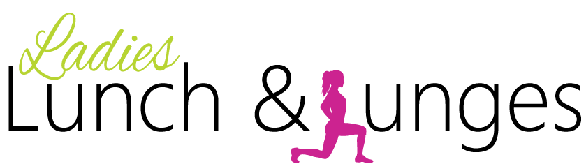 Ladies, Lunch and Lunges
