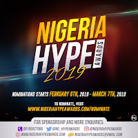 NIGERIA HYPE AWARDS 2019 NOMINATION IS ON TILL MARCH 7TH