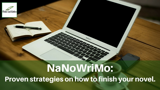 #NaNoWriMo: Proven strategies on how to finish your novel. #WritingTips @Writers_Authors