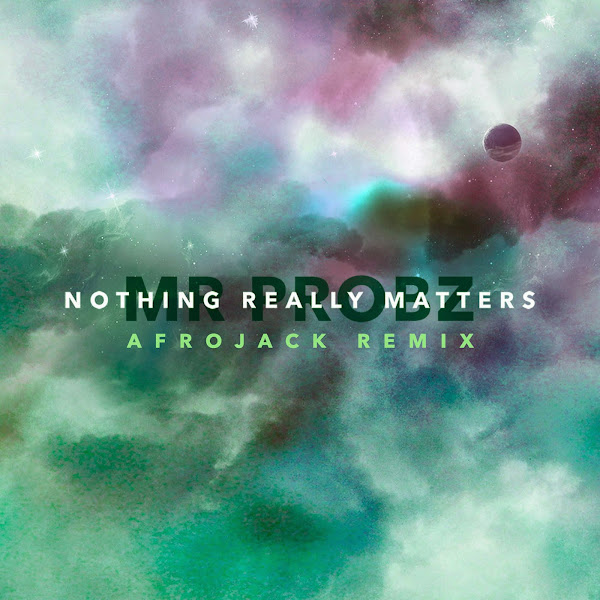 Mr. Probz - Nothing Really Matters (Afrojack Remix Radio Edit) - Single Cover