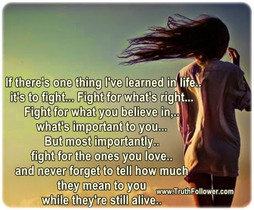 Quotes About Fighting For The One You Love Gorgeous Fight For The Ones You Love