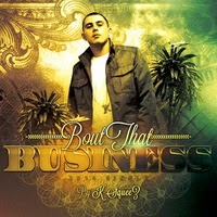 "Song: ""Bout That Business"" K. Squeez ft. Cipel & Fresh Rebel"