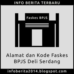 Alamat dan Kode Faskes BPJS Deli Serdang